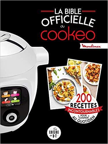 Télécharger La bible officielle du cookeo 200 recettes incontournables  pour cuisiner au quotidien pdf gratuit
